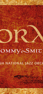 Scottish National Jazz Orchestra (SNJO) directed by Tommy Smith +SUPPORT Matthew Read Trio