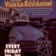 Viva la Revolucion (doors 6pm, £5 from 7pm, £10 after 8pm)